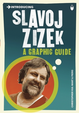 Introducing Slavoj Zizek: A Graphic Guide