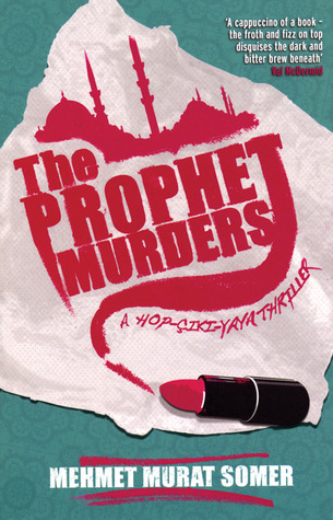 The Prophet Murders by Mehmet Murat Somer