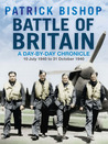 Battle of Britain: A Day-by-Day Chronicle: 10 July 1940 to 31 October 1940