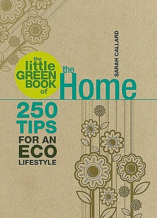 The Little Green Book of the Home: 250 Tips for an Eco Lifestyle
