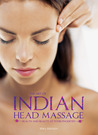 The Art of Indian Head Massage: Health and Beauty at Your Fingertips