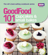 Good Food: Cupcakes & Small Bakes: Triple-tested recipes