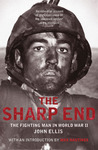 The Sharp End: The Fighting Man in World War II