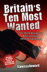 Britain's Ten Most Wanted: The Truth Behind the Most Shocking Unsolved Murders
