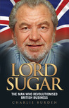 Lord Sugar: The Man Who Put the Great Back into Britain