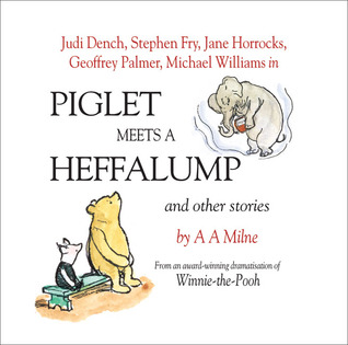Piglet Meets a Heffalump and Other Stories