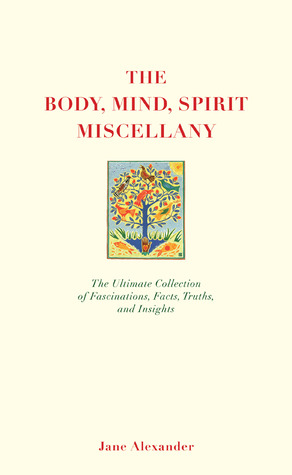 The Body, Mind, Spirit Miscellany by Jane Alexander