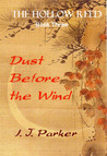 Dust Before the Wind (Hollow Reed, #3)