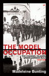 The Model Occupation: The Channel Islands Under German Rule 1940-1945