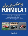 Analysing Formula 1: Innovative Insights Into Winners and Winning in Grand Prix Racing Since 1950