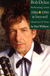 Bob Dylan Performing Artist 1986-1990 & Beyond Mind Out Of Time