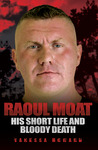 Raoul Moat: His Short Life and Bloody Death