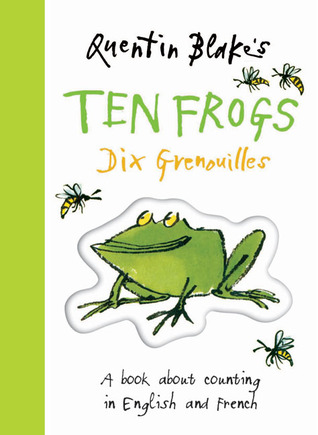 Quentin Blake's Ten Frogs Dix Grenouilles by Quentin Blake