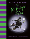 The Wickedest Witch (Witches at War!, #1)
