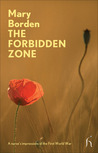 The Forbidden Zone: A Nurse's Impressions of the First World War