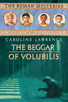 The Beggar of Volubilis (The Roman Mysteries, #14)