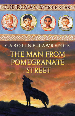The Man from Pomegranate Street (The Roman Mysteries, #17)