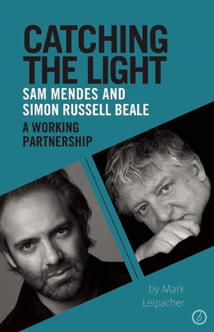 Catching the Light: Simon Russell Beale and Sam Mendes