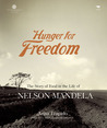 Hunger for Freedom: The Story of Food in the Life of Nelson Mandela