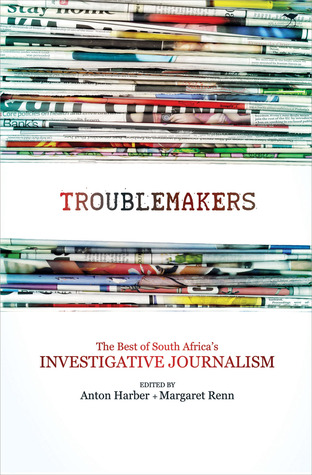 Troublemakers: The Best of South Africa's Investigative Journalism