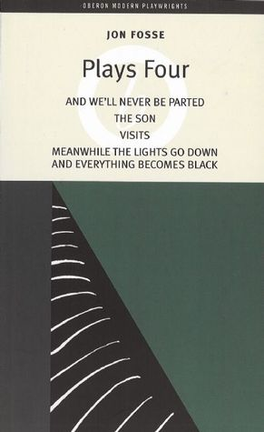 Plays 4: And We'll Never Be Parted / The Son / Visits / Meanwhile the Lights Go Down and Everything Becomes Black