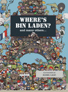 Where's Bin Laden?: and many others...