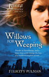 Willows For Weeping by Felicity Pulman