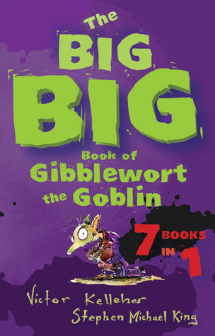 The Big Big Book of Gibblewort the Goblin: 7 Books in 1