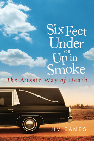 Six Feet Under or Up in Smoke: The Aussie Way of Death