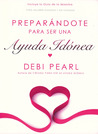 Preparing To Be A Help Meet: For Unmarried and Married Women