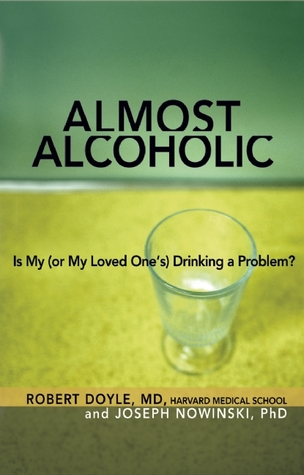 Almost Alcoholic by Joseph Nowinski