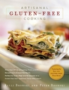 Artisanal Gluten-Free Cooking: More than 250 Great-Tasting, From-Scratch Recipes from Around the World, Perfect for Every Meal and for Anyone on a Gluten-Free Diet—and Even Those Who Aren't