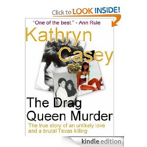 The Drag Queen Murder by Kathryn Casey