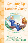 Growing Up in Lancaster County (Rachel Yoder — Always Trouble Somewhere, #5-8)