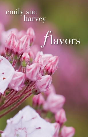 Flavors by Emily Sue Harvey