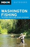 Moon Washington Fishing: The Complete Guide to Lakes, Streams, and Saltwater