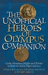 The Unofficial Heroes of Olympus Companion: Gods, Monsters, Myths and What's in Store for Jason, Piper and Leo