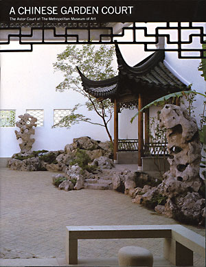 A Chinese garden court : the Astor court at the Metropolitan Museum of Art