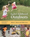 Early Childhood Outdoors: Creating and Restoring Places for Healthy Child Development