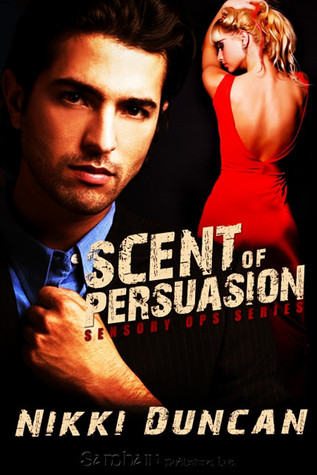 Scent of Persuasion by Nikki Duncan