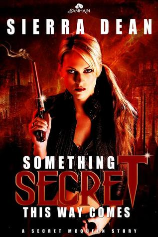 Something Secret This Way Comes by Sierra Dean