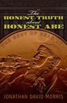 The Honest Truth About Honest Abe