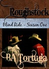 Roughstock: Blind Ride - Season One (Roughstock, #1)