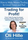 Trading for Profit! - Forex Trades (Foreign Exchange), Currency Trading, Options, Etrade - Learn to be a Top Online Trader