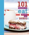 101 Desserts to Eat Before You Die(t)