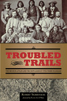 Troubled Trails: ...