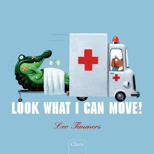 Look What I Can Move! by Leo Timmers