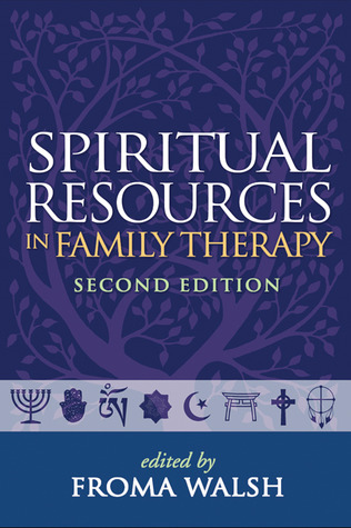 Spiritual Resources in Family Therapy by Froma Walsh