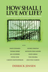 How Shall I Live My Life?: On Liberating the Earth from Civilization