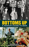 Bottoms Up: A People's Guide to Beer